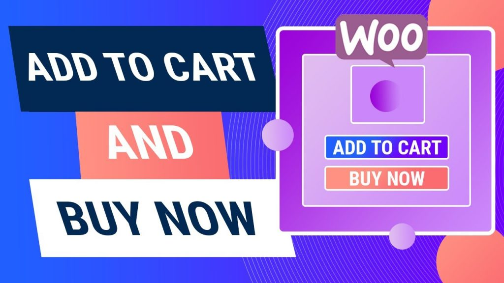 Add A Buy Now Button With Your Add To Cart Button On Woocommerce