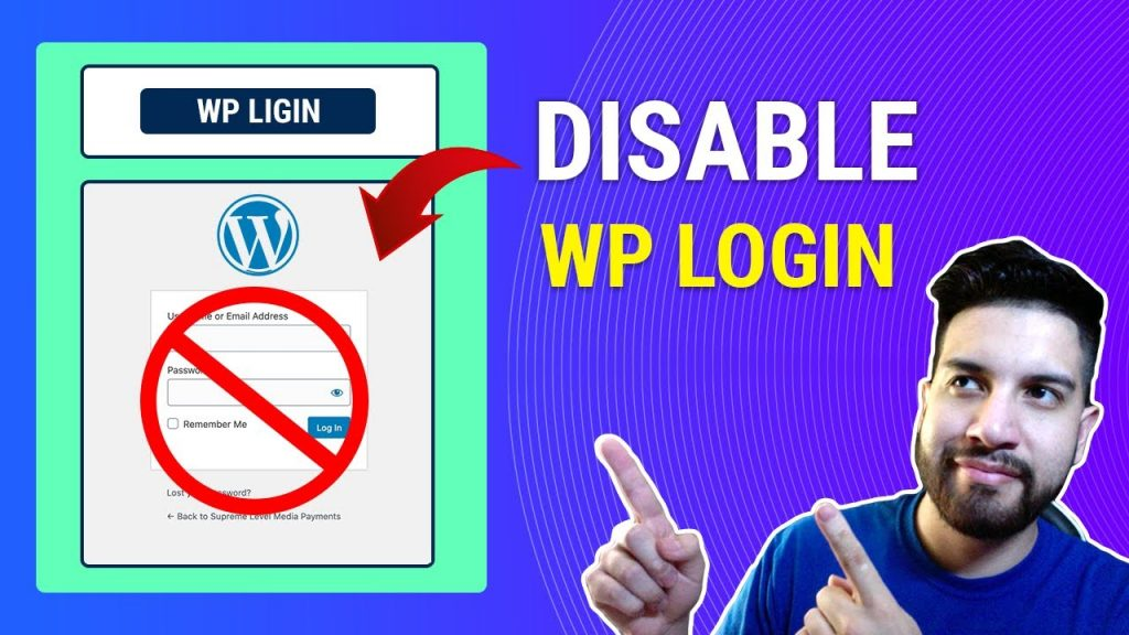 How To Disable Wp Login On Wordpress Change Wordpress Login Page